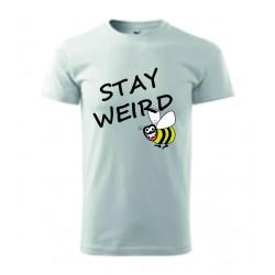 Pánské tričko - Stay weird