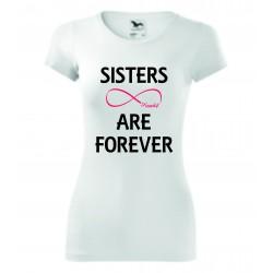 Dámské tričko - SISTERS ARE FOREVER