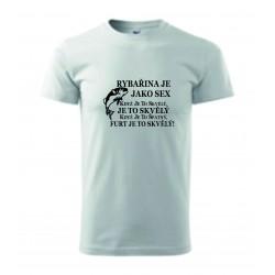 Pánské tričko - RYBAŘINA JE JAKO SE.X