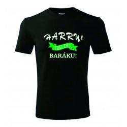 Pánské tričko - HARRY ! Jdu do baráku