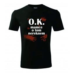 Dětské tričko - O.K. mamce to neřeknem II.