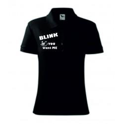 Dámská polokošile - Blink if you want me