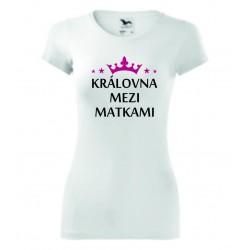 Dámské tričko -Královna mezi matkami