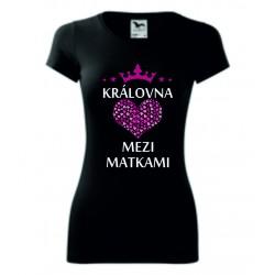 Dámské tričko -Královna mezi matkami II.