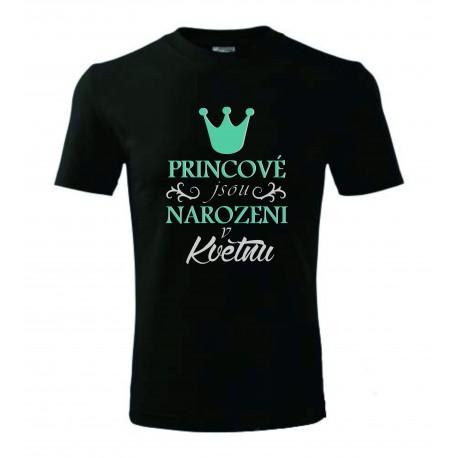 Dětské tričko - Princové jsou narozeni v....