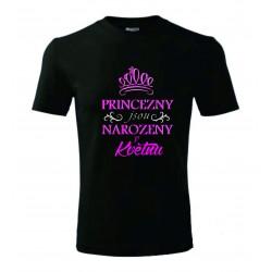 Dětské tričko - Princezny jsou narozeny v......