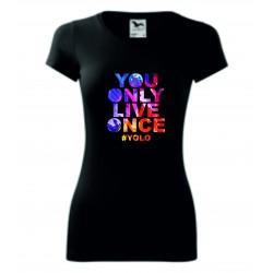 Dámské tričko - YOLO - ŽIJEŠ JEN JEDNOU